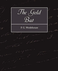 The Gold Bat by G Wodehouse P G Wodehouse image