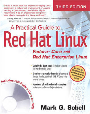 A Practical Guide to Red Hat Linux: Fedora Core and Red Hat Enterprise Linux by Mark G. Sobell