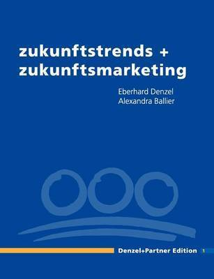 Zukunftstrends + Zukunftsmarketing by Alexandra Ballier