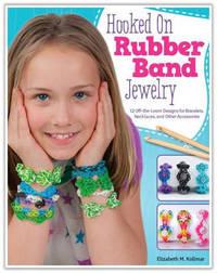 Hooked on Rubber Band Jewelry by Elizabeth Kollmar