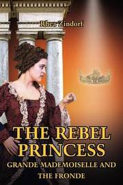 The Rebel Princess by Rhea Zindorf image