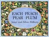 Each Peach Pear Plum (Kate Greenaway Medal Winner) by Janet Ahlberg