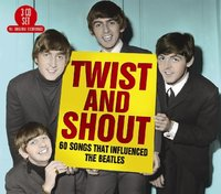 Twist And Shout – 60 Songs That Influenced The Beatles by Various Artists