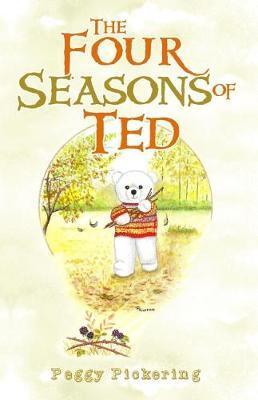 The Four Seasons of Ted by Peggy Pickering