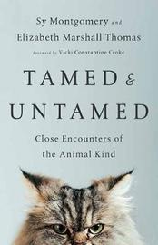 Tamed and Untamed by Sy Montgomery