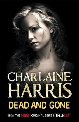 Dead and Gone - True Blood Cover (Sookie Stackhouse #9) by Charlaine Harris