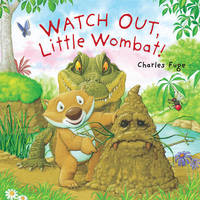 Watch Out, Little Wombat! by Charles Fuge image
