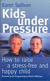 Kids Under Pressure by Karen Sullivan image