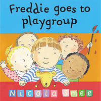 Freddie Goes to Playgroup by Nicola Smee image