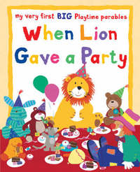 When Lion Gave a Party by Lois Rock image