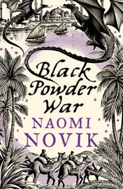 Black Powder War (Temeraire #3) by Naomi Novik