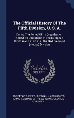 The Official History of the Fifth Division, U. S. A.