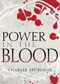 Power in the Blood by Charles H Spurgeon