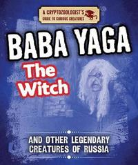Baba Yaga the Witch and Other Legendary Creatures of Russia by Craig Boutland image