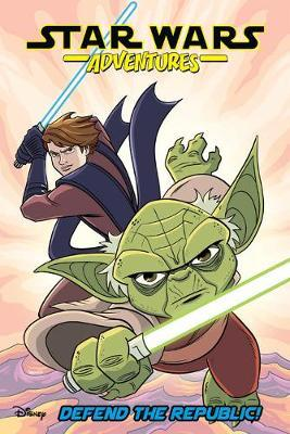 Star Wars Adventures: Defend the Republic! by Delilah S Dawson