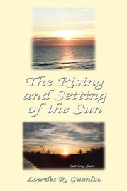 The Rising and Setting of the Sun by Lourdes, R. Guanlao