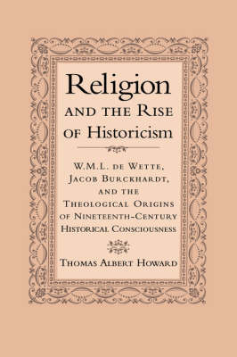 Religion and the Rise of Historicism by Thomas Albert Howard image