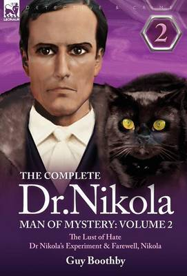 The Complete Dr Nikola-Man of Mystery by Guy Boothby