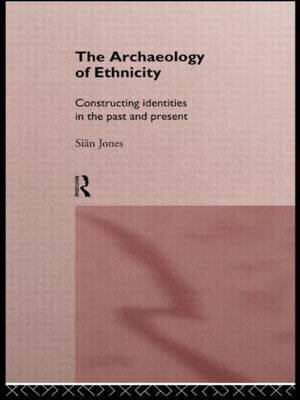 The Archaeology of Ethnicity by Sian Jones image