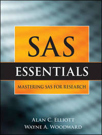 SAS Essentials: A Guide to Mastering SAS for Research by Alan C Elliott image
