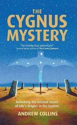 The Cygnus Mystery: Unlocking the Ancient Secret of Life's Origins in the Cosmos by Andrew Collins image