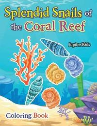 Splendid Snails of the Coral Reef Coloring Book by Jupiter Kids
