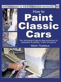 How to Paint Classic Cars by Martin Thaddeus