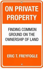 On Private Property by Eric Freyfogle image
