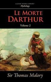 Le Morte Darthur, Vol. 2 by Thomas Malory