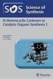 Science of Synthesis: N-Heterocyclic Carbenes in Catalytic Organic Synthesis Vol. 1 image