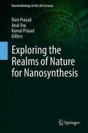 Exploring the Realms of Nature for Nanosynthesis