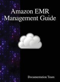 Amazon Emr Management Guide by Documentation Team