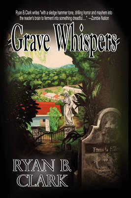 Grave Whispers by Ryan B. Clark image