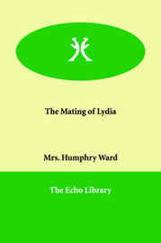 The Mating of Lydia by Mrs.Humphry Ward image