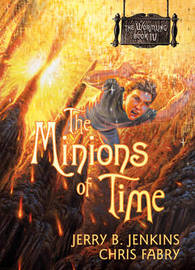 The Minions of Time by Jerry B Jenkins