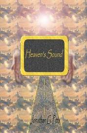 Heaven's Sound: Understanding and Protecting God's Invisible Pathway by Jonathan Pitts image