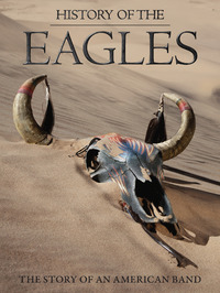 History of the Eagles - Story of an American Band on DVD