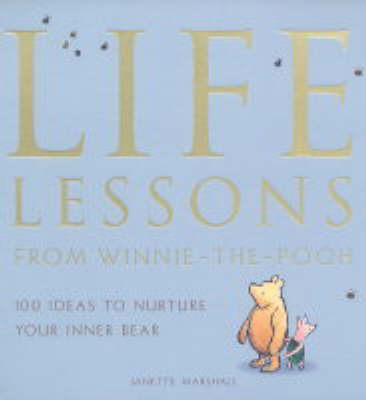 Life Lessons from Winnie-the-Pooh by Janette Marshall