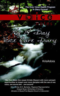 Voice Notes: My 14 Day Voice Care Diary by Krisadora