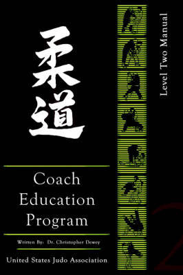 United States Judo Association Coach's Education Program Level 2 by Christopher Dewey