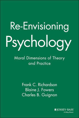 Re-envisioning Psychology by Frank C. Richardson