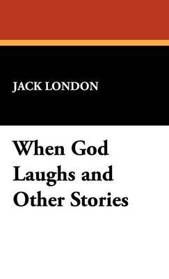 When God Laughs and Other Stories by Jack London image