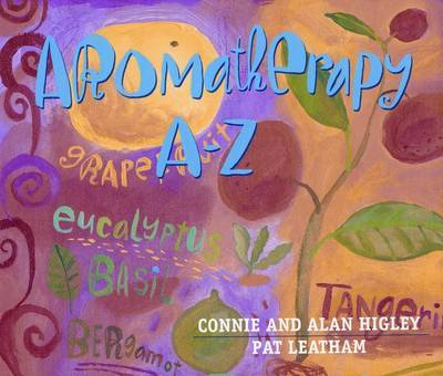 Aromatherapy A-Z by Connie Higley image