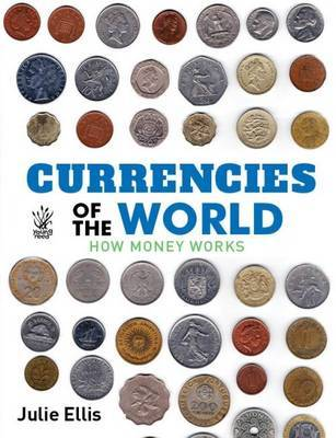 Yr: Currencies of the World by Julie Ellis