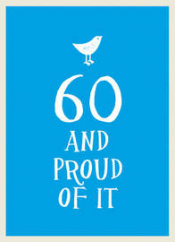 60 and Proud of It