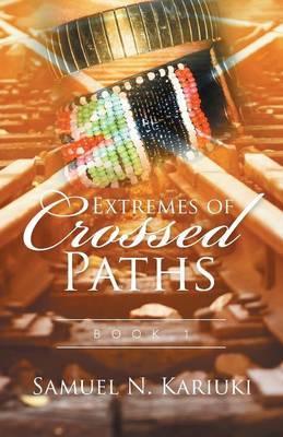 Extremes of Crossed Paths by Samuel N Kariuki