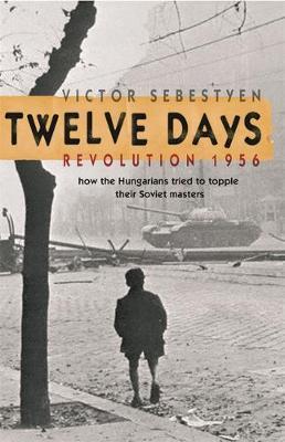 Twelve Days by Victor Sebestyen