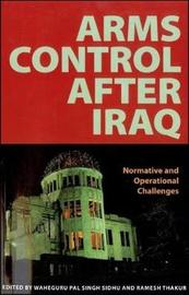 Arms Control after Iraq by United Nations University Press