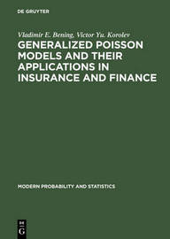 Generalized Poisson Models and their Applications in Insurance and Finance by Vladimir E. Bening