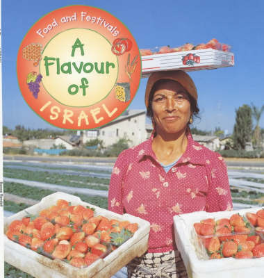 Food and Festivals: A Flavour Of Israel by Ronne Randall image